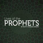 Lives of The Prophets - The life of Zakaria AS - Part 3