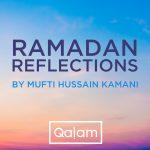 Ramadan Reflections: Day 1 - Seizing Ramadan