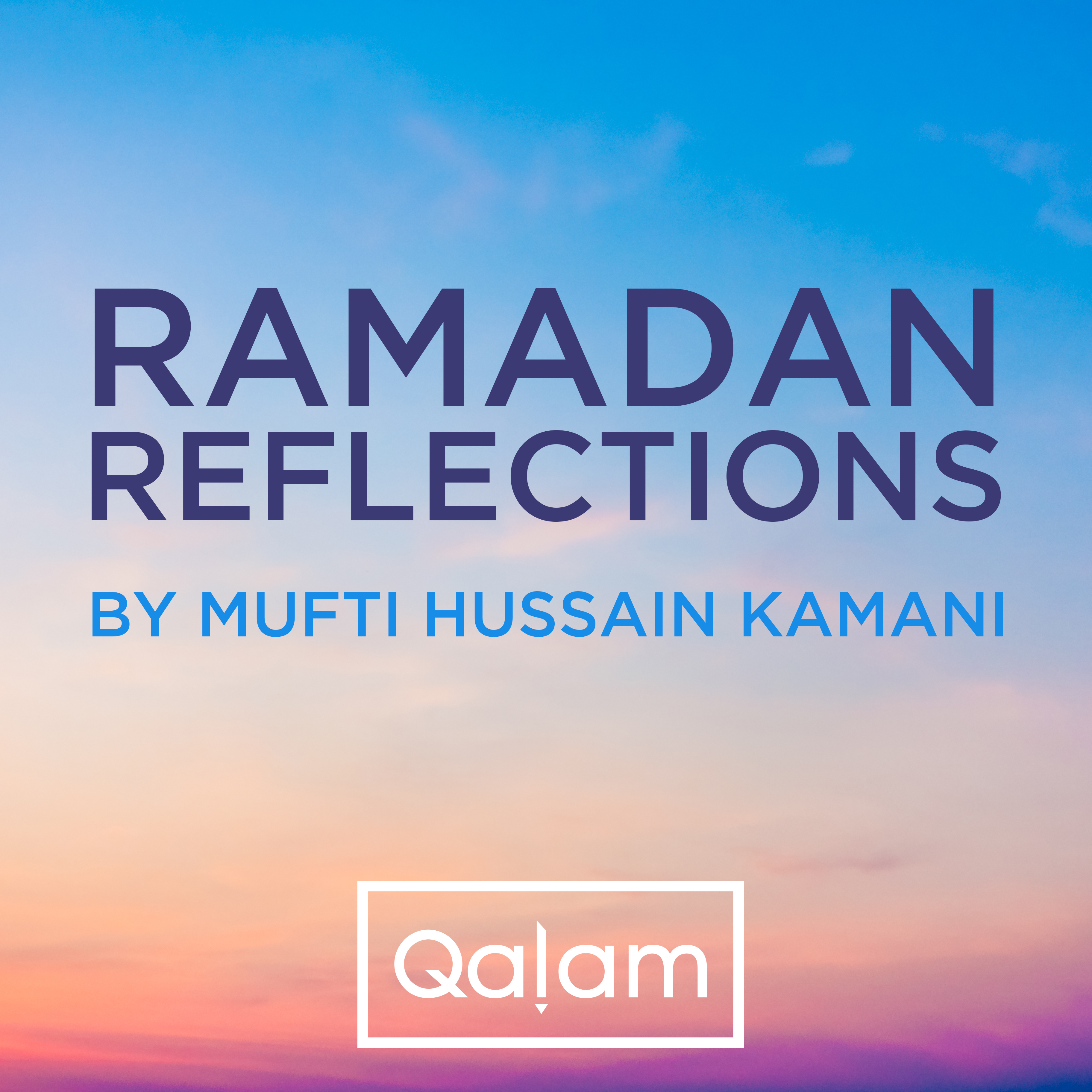 Ramadan Reflections: 7 – The Beloved of Allah
