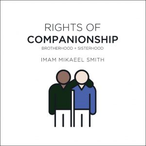 Companionship – Part 1: Good Friendships: Conditions and Rights