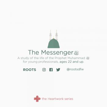 Heartwork – The Messenger – Part 3 – The Dua of Ibrahim