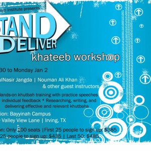Stand & Deliver: Khateeb Workshop Dec 30, 2011 – Jan 2, 2012