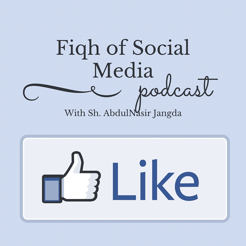 Fiqh of Social Media with AbdulNasir Jangda