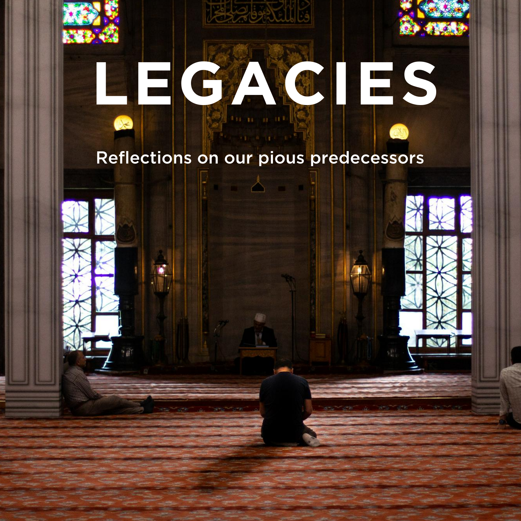 Legacies – Hussain RA, Muharram, & Our History; Reflections on the Tragedy of Karbala